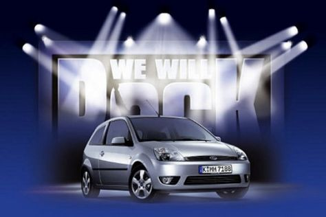 "Ford Fiesta ""We will rock you"""