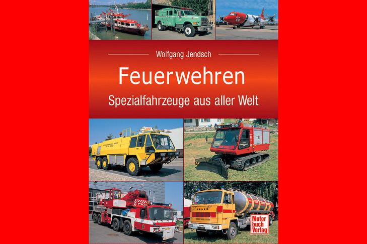 Aus: Jendsch, Feuerwehren - Spezialfahrzeuge aus aller Welt, Motorbuch Verlag